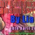 Light Language Transmission by Lia Livani 10th April 2018