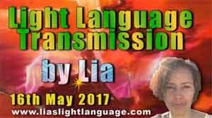 Light Language Transmission by Lia Livani 16th May 2017