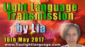 Light Language Transmission by Lia Livani 16th May 2017
