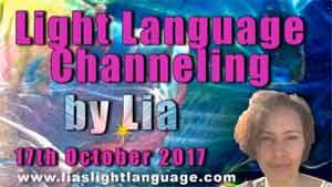 Light Language Transmission by Lia Livani 17th October 2017