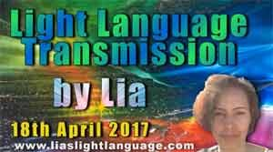 Light Language Transmission by Lia Livani 18th April 2017