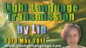 Light Language Transmission by Lia Livani 23rd May 2017
