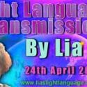 Light Language Transmission by Lia Livani 24th April 2018