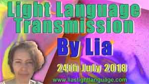 Light Language Transmission by Lia Livani 24th July 2018