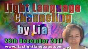 Light Language Transmission by Lia Livani 26th December 2017