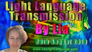 Light Language Transmission by Lia Livani 28th August 2018