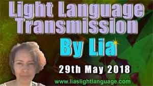 Light Language Transmission by Lia Livani 29th May 2018