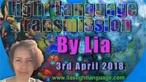 Light Language Transmission by Lia Livani 3rd April 2018