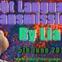 Light Language Transmission by Lia Livani 5th June 2018