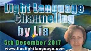 Light Language Transmission by Lia Livani 5th December 2017