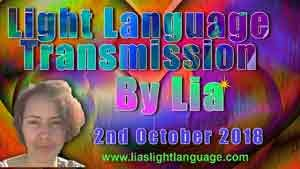 Channeled Light Language of Divine Love Through Lia 2nd October 2018