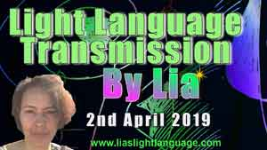 Channeled Light Language of Divine Love Through Lia Livani 2nd April 2019