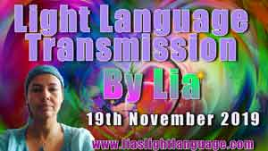 Lias Light Language Transmission for 19th November 2019