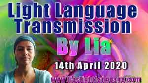 Channeled Light Language of Divine Love Through Lia Livani 14th April 2020
