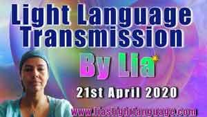 Channeled Light Language of Divine Love Through Lia Livani 21st April 2020