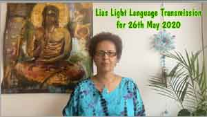 Lia Livani Light Language Transmission for 26th May 2020