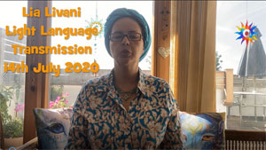 Channeled Light Language of Divine Love Through Lia Livani 14th July 2020