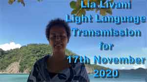 Channeled Light Language Transmission By Lia Livani 17th November 2020