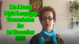 Lia Livani Light Language Transmission for 1st December 2020