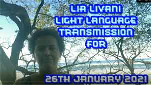 Lia Livani Light Language Transmission for 26th January 2021