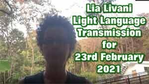 Lia Livani Light Language Transmission for 23rd February 2021